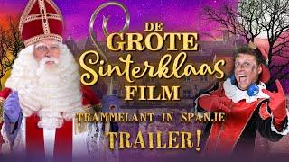 De Grote Sinterklaas Film: Trammelant in Spanje - Officiële trailer