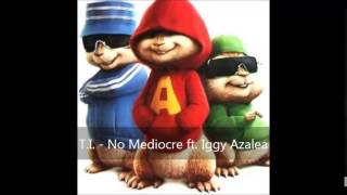 ti   no mediocre ft iggy azalea version chipmunks