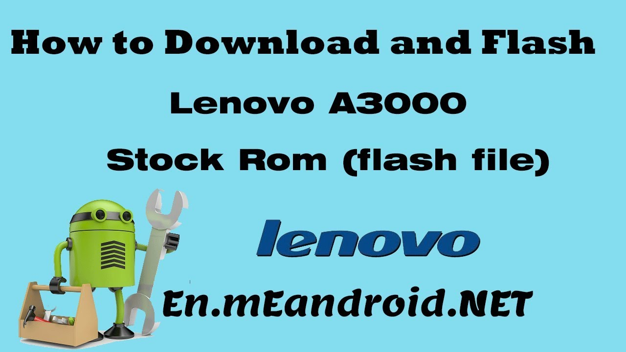 How to Download and Flash Lenovo A3000 Stock Rom flash file