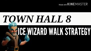 Town Hall 8 (Th8) ICE WIZARD WALK 3 STAR WAR ATTACK STRATEGY GUIDE | CLASH OF CLANS 2017.
