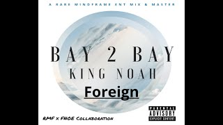 King Noah - Foreign - Hip/Hop Music