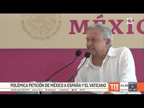Presidente de México pide a España y El Vaticano que pidan perdón por la conquista