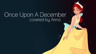 Once Upon a December (Anastasia) 【Anna】