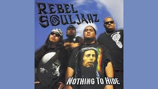 Rebel Souljahz - Nothing To Hide