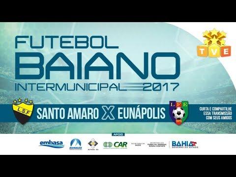 Santo Amaro X Eunápolis - AO VIVO - Campeonato Intermunicipal 2017