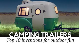 Top 10 Smart Campers And Transforming Caravan Trailers For Active Family Trips