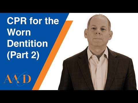 CPR For The Worn Dentition (Part 2) - LESSON 1