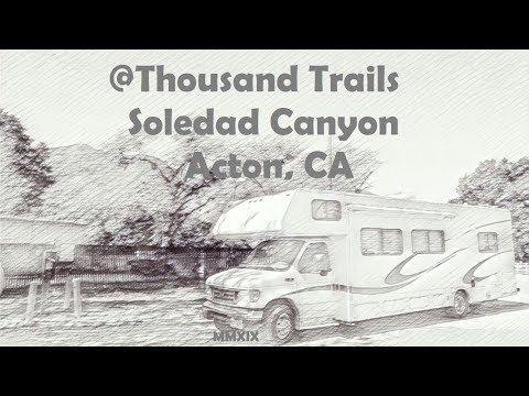 RVLog 20 Sunday Action In RV Park Thousandt Trails Soledad Canyon Acton, CA