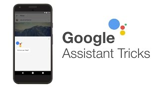10 Cool Google Assistant Tricks You Should Know