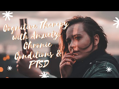 156  Cognitive Processing Therapy with Anxiety, Chronic Conditions & PTSD