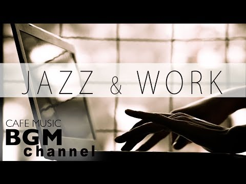 Relaxing Jazz & Bossa Music For Work - Chill Out Cafe Music