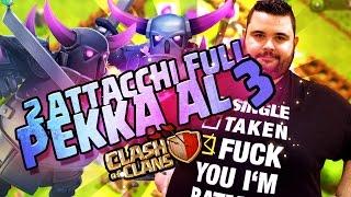 Clash of clans : 2 Attacchi Full Pekka al 3!