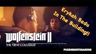 WOLFENSTEIN: THE NEW COLOSSUS GAMEPLAY #3 | CO-STARRING FAKE ERYKAH BADU!!