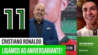 Ligámos a Cristiano Ronaldo no dia de aniversário!