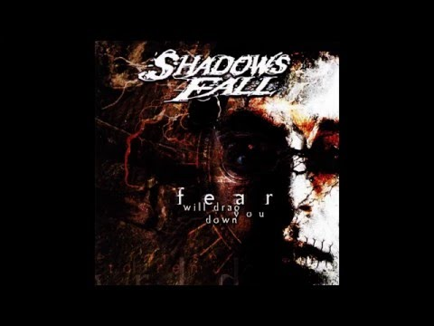 Shadows Fall - Fear Will Drag You Down [Full Album]