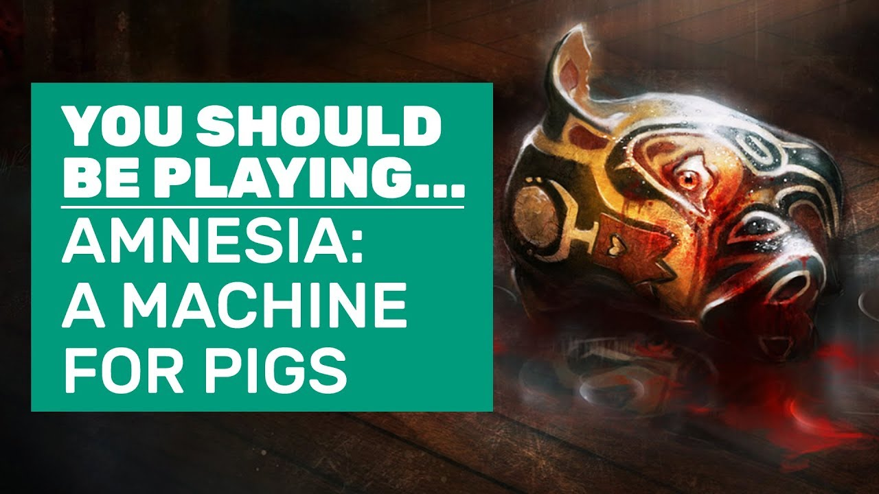 You Should Be Playing Amnesia A Machine For Pigs Youtube