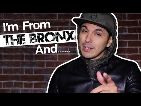 I'm From The Bronx, And...