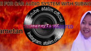 Car audio Music Subwoofer Test Limit Culametan Extreme Bass Boosted Indonesia [ atalim official ]