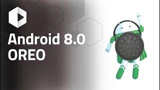 Android 8.0 OREO. ¡Sus principales novedades!