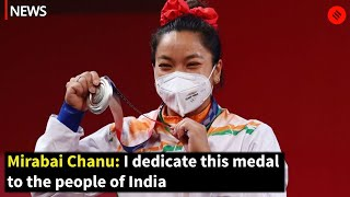 Mirabai Chanu: I dedicate this medal to the people of India