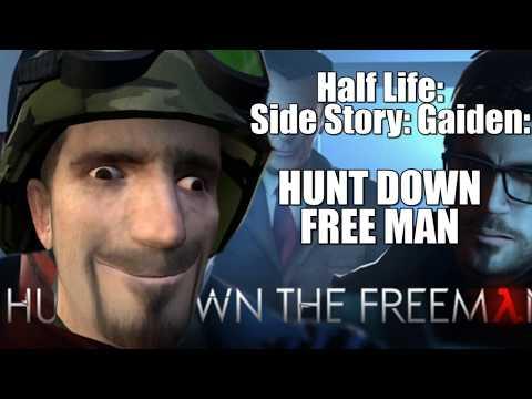 Half Life: Side Story: Gaiden: HUNT DOWN FREE MAN