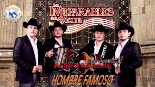 Los Inseparables De La Sierra - Por Que Te Portaste Mal (Hombre Famoso 2014)