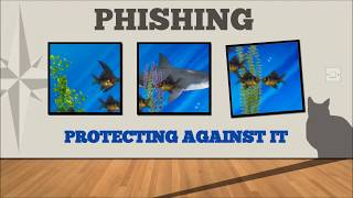 PHISHING - PROTECTING AGAINST IT