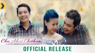 Chu Ahut Chethan | Official Release | 2020