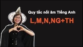 Quy tắc nối âm Tiếng Anh  L,M,N,NG+TH
