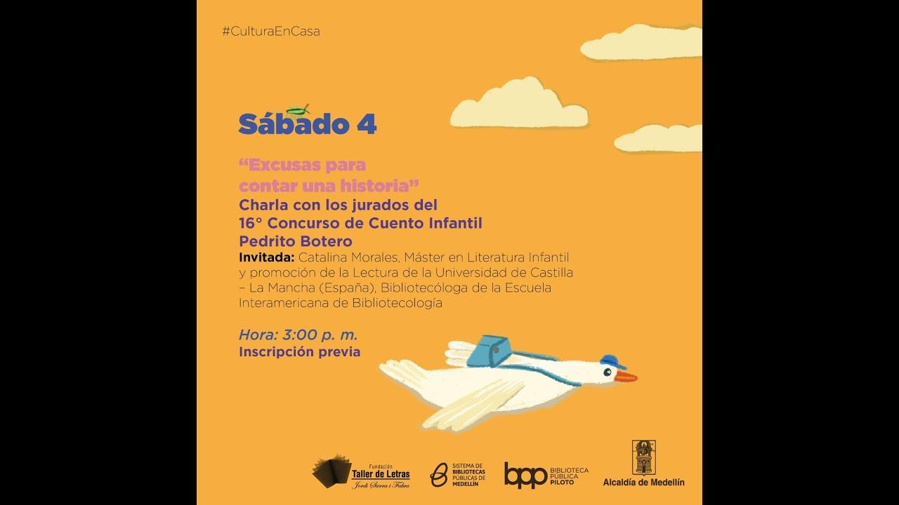 """Charla: """"Excusas para contar una historia"""" - 16° Concurso de Cuento Infantil Pedrito Botero"""