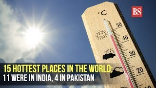 11 Indian cities figured on the list of 15 hottest places in the world