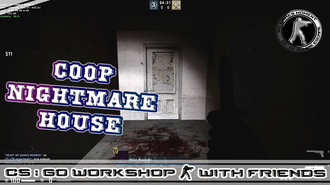 Download CS:GO WORKSHOP MAP COOP Nightmare House