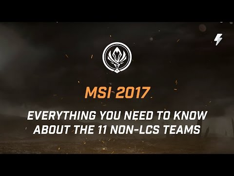 Everything You Need to Know About the 11 Non-LCS Teams Going to MSI 2017