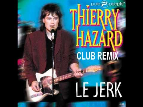 THIERRY HAZARD Le Jerk  Club Remix