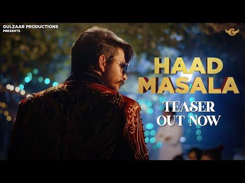 GULZAAR CHHANIWALA   HAAD MASALA (TEASER)   Latest Haryanvi Song 2021