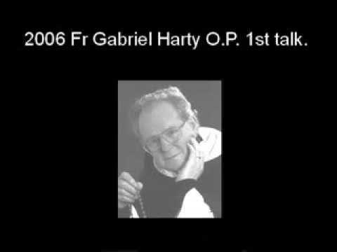 Fr Gabriel Harty O.P. 1st talk