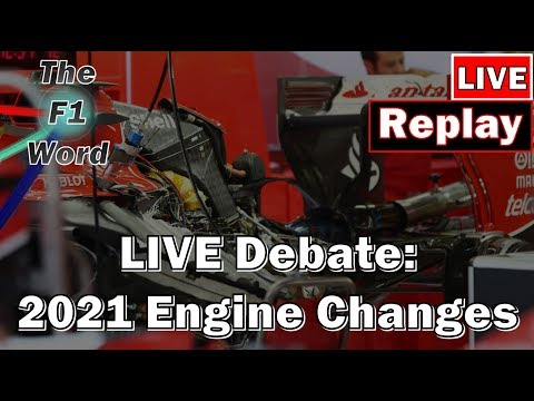 LIVE Debate: The 2021 Engine Changes