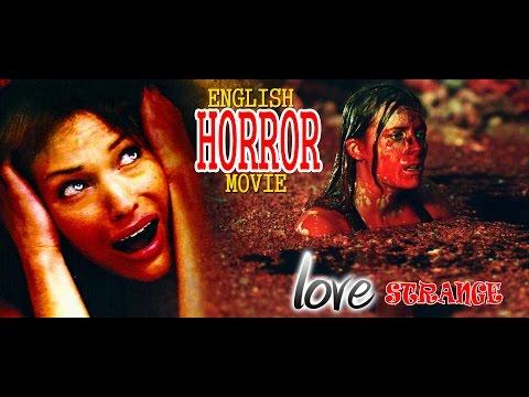 New english full Movies 2017 | Love Strange | New English Horror Movie | Hollywood Full Movie 2017