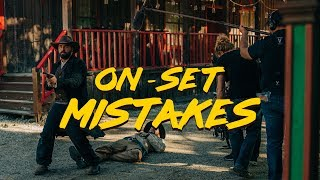 My On-Set Mistakes