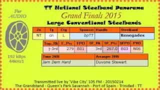 TT Steelband Panorama 2015 Finals, Large. Renegades - Jam Dem Hard (arr Duvone   Stewart)