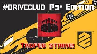 Trofeo Strike! - Rack 'em Up, Knock 'em Down Trophy - DRIVECLUB PS+ Edition
