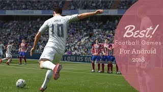 3 Best Football Games For Android 2018 | Monday Gaming Ep:4