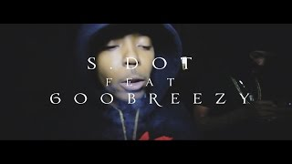 S.dot Feat. Tay600 - Know Sumt (Wit Da Shitz Pt.2) [OFFICIAL VIDEO] SHOT BY @G_KNOX_FILMS