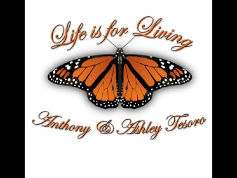 Life is for Living with Anthony & Ashley Tesoro 52