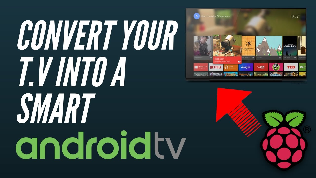 Convert Your Boring T V Into a Smart T V | Android T V in Raspberry Pi 3