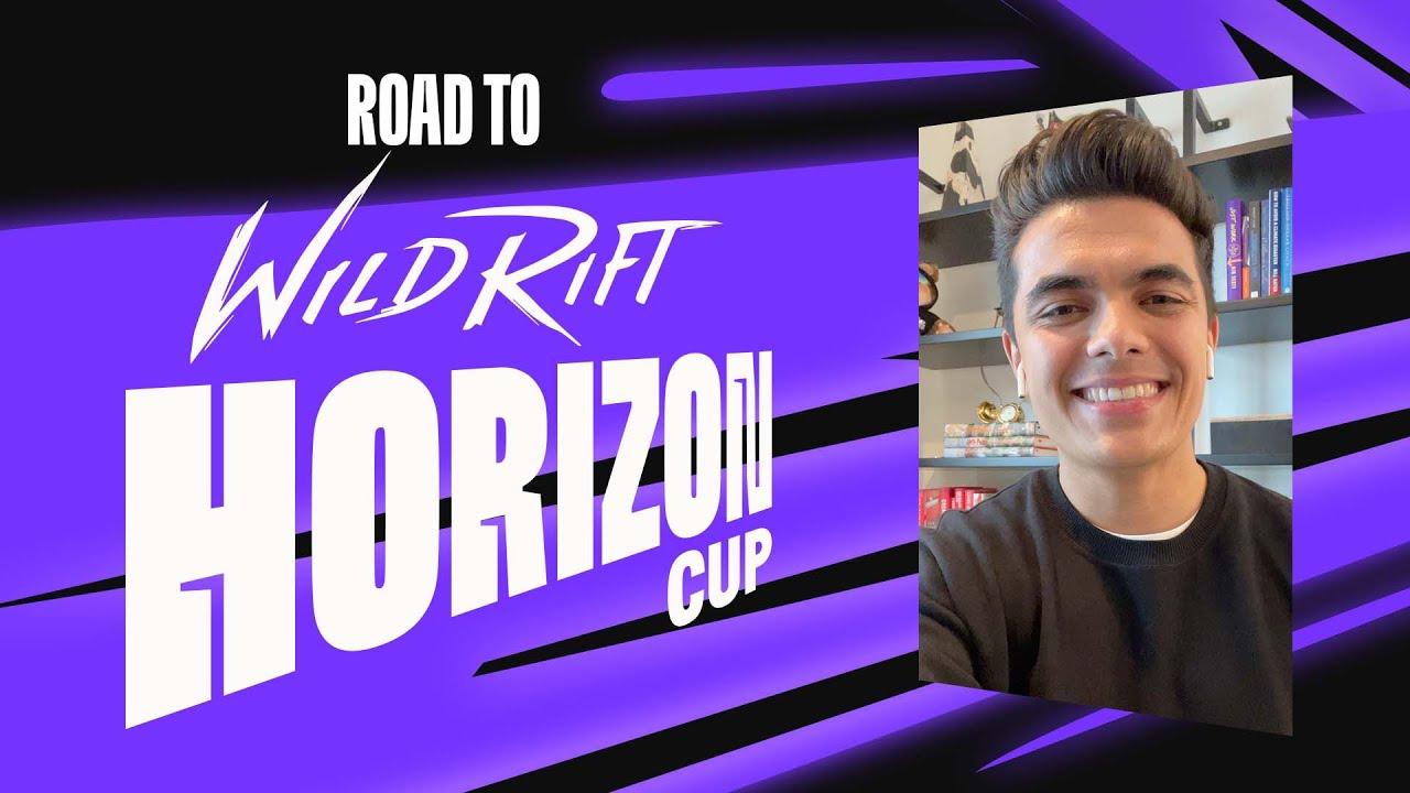 Road to the Horizon Cup!   Wild Rift Esports
