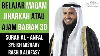 Download Video Maqam Jiharkah / Ajam 30 - Surah Al Anfal - Syeikh Mishary Rashid Alafasy الشيخ مشاري مقام العجم MP3 3GP MP4
