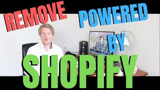 How To Remove Powered By Shopify 2019