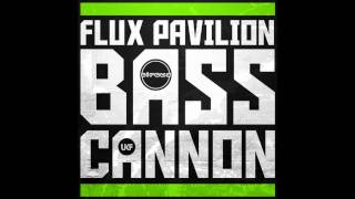 Flux Pavilion - Bass Cannon [HD]