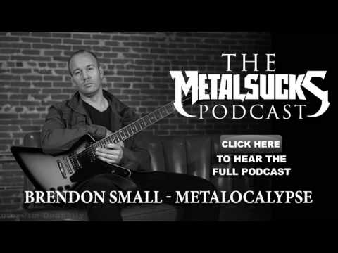 METALOCALYPSE Creator Brendon Small on a Special MetalSucks Podcast 118.5
